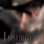 Insurgent Episode 3 going online today