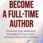 The Indie Author Toolkit: Become a Full-Time Author